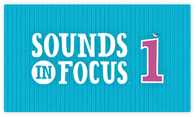 Sounds in Focus 1