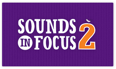 Sounds in Focus 2