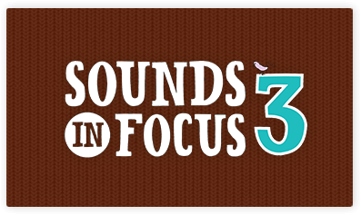 Sounds in Focus 3