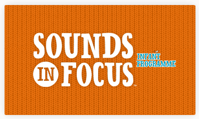 Sounds in Focus Infant Programme